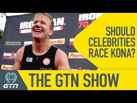 Should Celebrities Race At The Ironman Triathlon World Championships?   The GTN Show Ep. 8