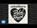 The Shelters - Rebel Heart [Official Audio]
