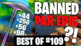 BEST OF FORTNITE FR #109 ► LE NOUVEAU BUG PIOCHE OP BANNI PAR EPIC GAMES !