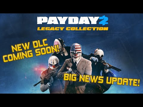 [Payday 2] BRAND NEW DLC COMING SOON!   BACK IN DEVELOPMENT!
