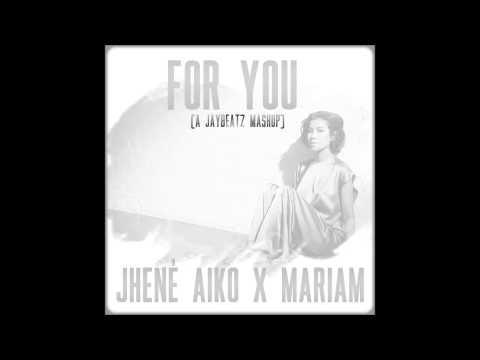 Jhene Aiko x Mariam - For You (A JAYBeatz Mashup)