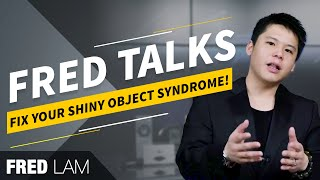 Do You Have The Shiny Object Syndrome?