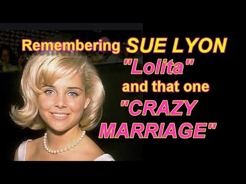 "Remembering SUE LYON ""Lolita"" And That One ""CRAZY MARRIAGE""!"