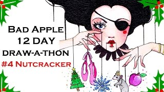 #4 The Nutcracker - Bad Apples 12 Days Draw-A-Thon