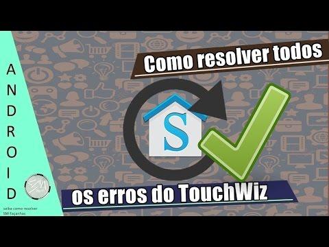 Como resolver os erros do TouchWiz