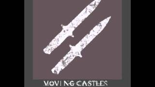 Moving Castles - Heroin