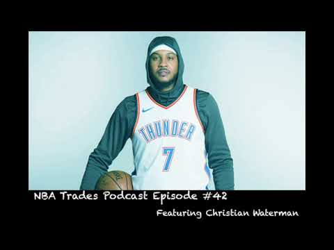 NBA Trades Podcast Episode #42 Featuring Christian Waterman