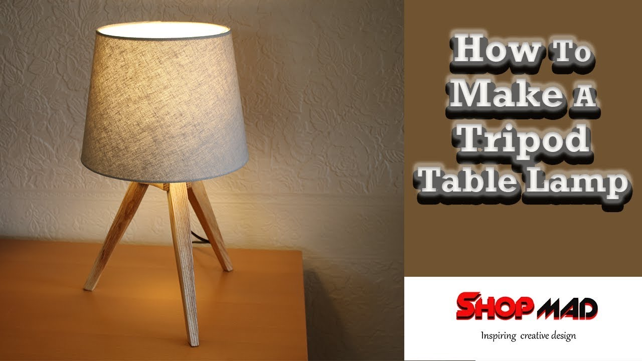 How To Make A Diy Tripod Table Lamp Youtube