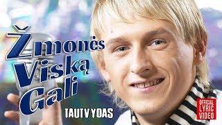 Tautvydas - Žmonės Viską Gali (Official Lyric Video). Lietuviškos Dainos