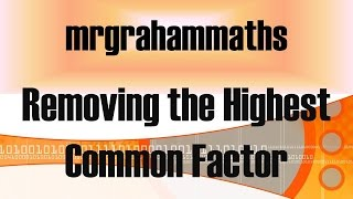 National 5 Maths Factorising - Removing the Highest Common Factor