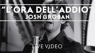 Смотреть клип Josh Groban - L'Ora Dell'Addio