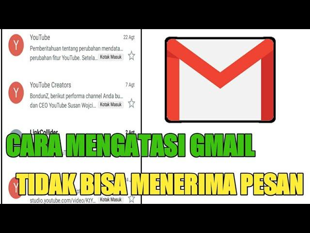 Cara Mengatasi Gmail Yang Tidak Bisa Menerima Pesan Masuk Youtube