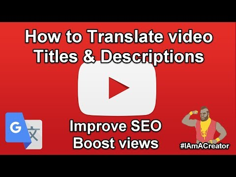 How to translate video titles and descriptions - Simple quick & FREE method!