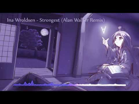 Ina Wroldsen - Strongest Alan Walker Remix NIGHTCORE