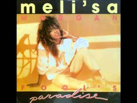 Meli'sa Morgan - Fool's Paradise (Original 12'' Version)