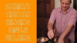 Ancient Tibetan Singing Bowls Healing with Bill Cael