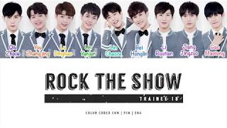 [ENG/中文 Color Coded Lyrics] TRAINEE 18 - Rock the Show (Idol Producer Contestants) Mp3