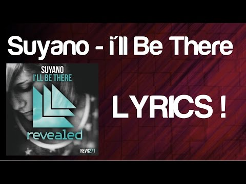Suyano - I'll Be There ( Lyric Video )