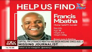 Capital FM reporter Francis Mbatha goes missing