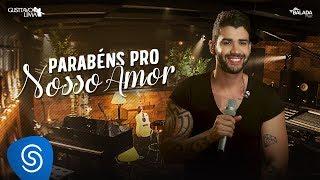 Gusttavo Lima - Parabéns Pro Nosso Amor - DVD Buteco do Gusttavo Lima 2 (Vídeo Oficial)
