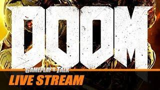 Gameplay and Talk Live Stream - DOOM (2016, PC version) - Nightmare Mode Playthrough