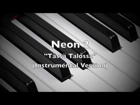 Neon 2 - Tässä Talossa (Instrumental Version)