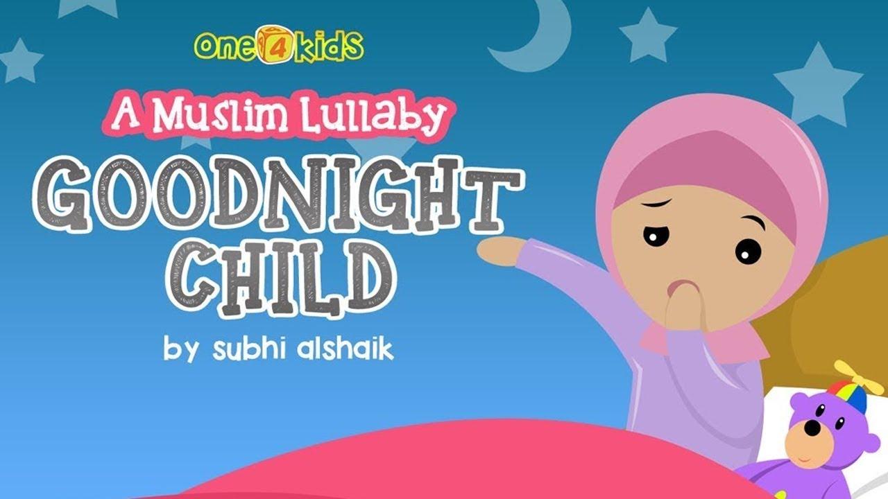 nasheed goodnight child a muslim lullaby hd youtube