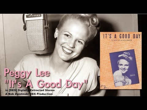Peggy Lee - It's a Good Day - 1946 [DES STEREO]
