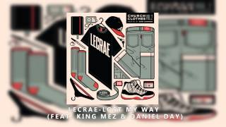 lecrae - Lost My Way ft  King Mez & Daniel Day