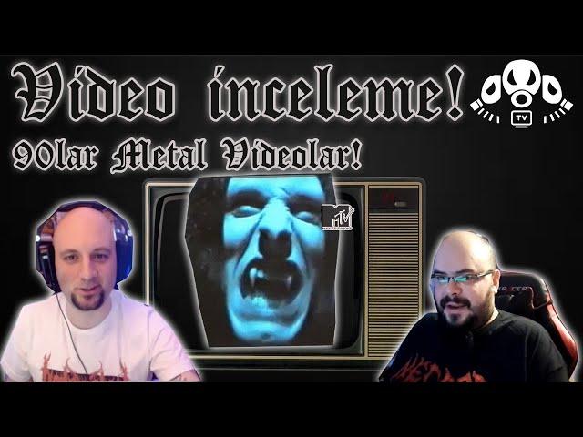 Metal Videolarını İnceliyoruz : 90'lar Metal Videoları #1 | Extreminal TV
