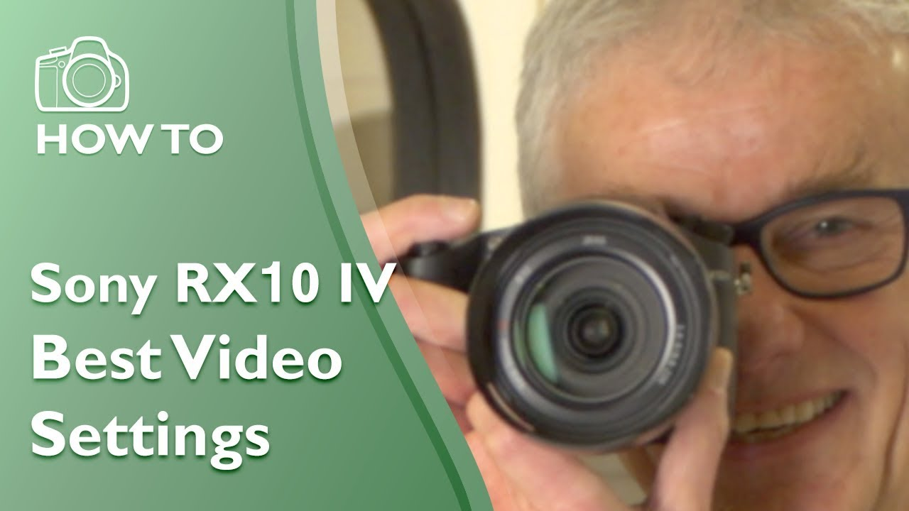 Sony RX10 IV best video settings