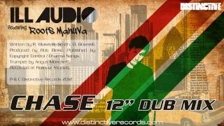 "iLL Audio feat. Roots Manuva - Chase (12"" Dub Mix)"