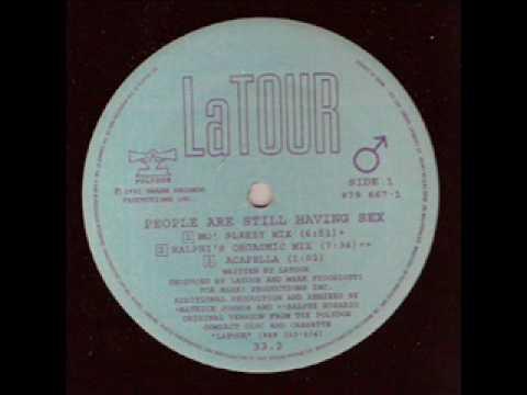 LaTour - People Are Still Having Sex (Ralphi's Orgasmic Mix) (1991)