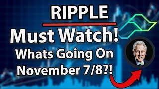 Ripple XRP: What Will Happen To XRP Price On November 7/8th? (Important Days?)