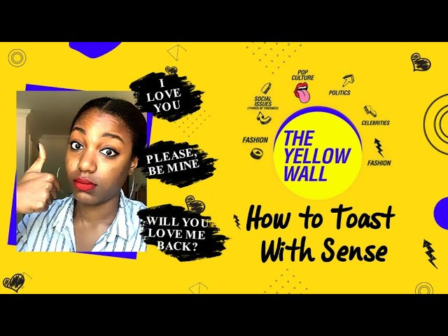 The Yellow Wall - How To Toast With Sense (Ep 36)
