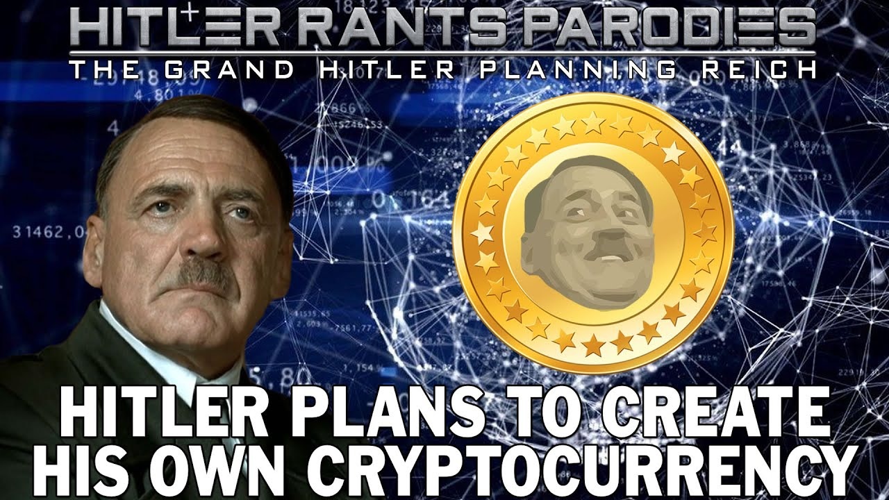 Hitler plans to create his own Cryptocurrency