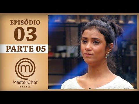 MASTERCHEF BRASIL (21/03/2017) | PARTE 5 | EP 3 | TEMP 04
