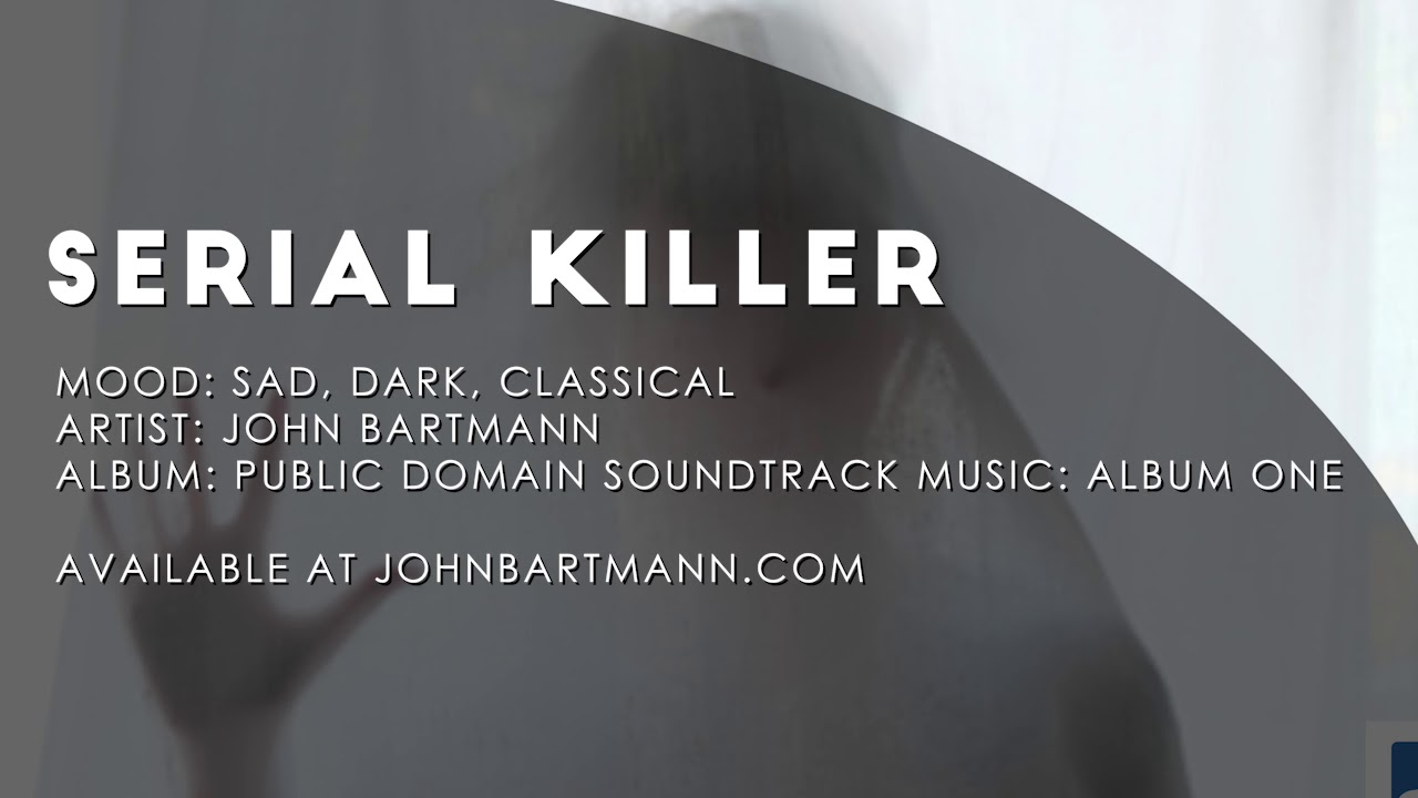 Serial Killer   Scary Classical Piano Soundtrack Music