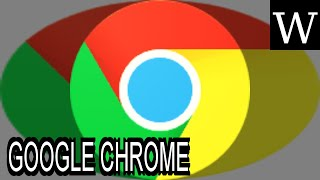 GOOGLE CHROME - WikiVidi Documentary