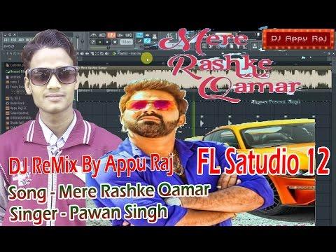 Mere Rashke Qamar - Pawan Singh (Cover Song) Hindi Song 2017(FL STUDIO 12) DJ ReMix By Appu Raj