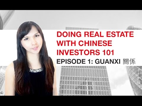 Real estate deals with Chinese Cash Buyers 101 What is Guanxi?