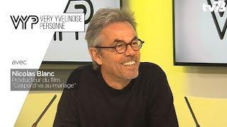 """VYP – avec Nicolas Blanc, Producteur du film """"Gaspard va au mariage"""""""