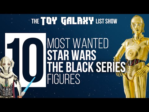 10 Most Wanted Star Wars The Black Series Figures | List Show #8