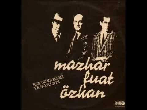 Mazhar Fuat Özkan MFÖ   Yalnızlık...