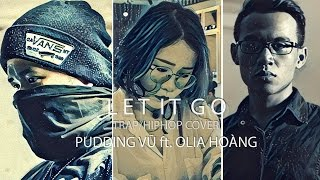 LET IT GO (TRAP&HIPHOP) - VIETCOVER SQUAD (PUDDING VŨ ft. OLIA HOÀNG)