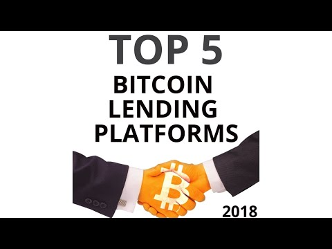 Top 5 Bitcoin Lending Platforms 2018 (How to Get a Bitcoin Loan)