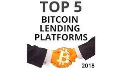 Top 5 Bitcoin Lending Platforms 2018 (How to Get a Bitcoin Loan)