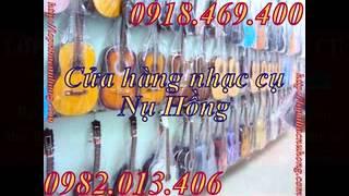 Địa chỉ mua bán đàn guitar ghita ,,, Guitar rẻ uy tín chất lượng cao