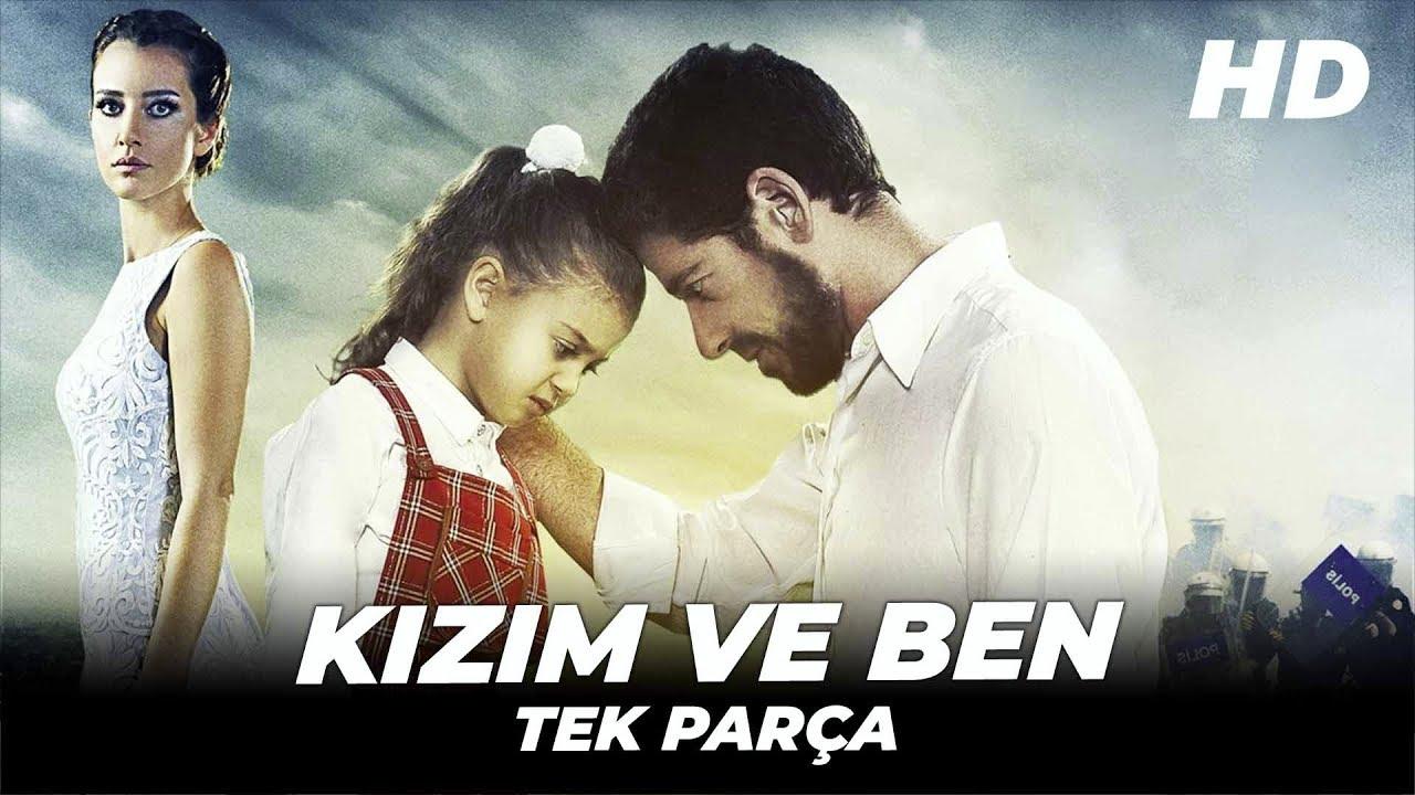 Kızım ve Ben   Türk Dram Filmi   Full İzle