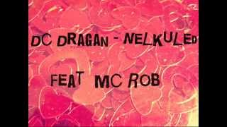dc dragan nlkled ft mc rob official music